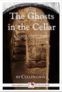 The Ghosts in the Cellar: A Scary 15-Minute Ghost Story