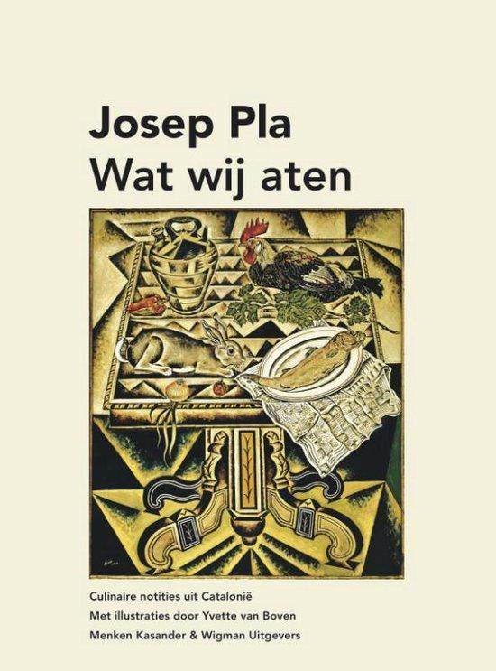 Wat wij aten - Josep Pla |