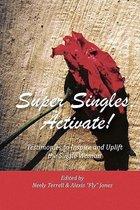 Super Singles, Activate!