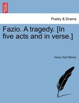 Fazio. a Tragedy. [In Five Acts and in Verse.]