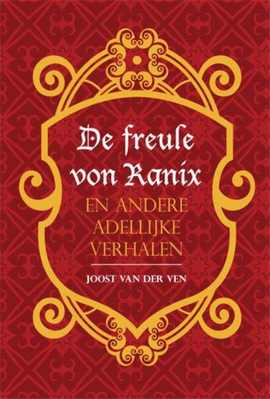 De freule von Ranix en andere adellijke verhalen - Joost van der Ven |
