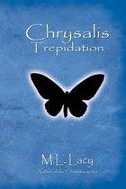 Chrysalis - Trepidation