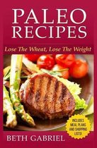 Paleo Recipes Lose the Wheat, Lose the Weight