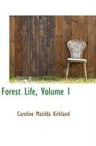 Forest Life, Volume I
