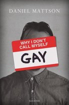 Omslag Why I Don't Call Myself Gay