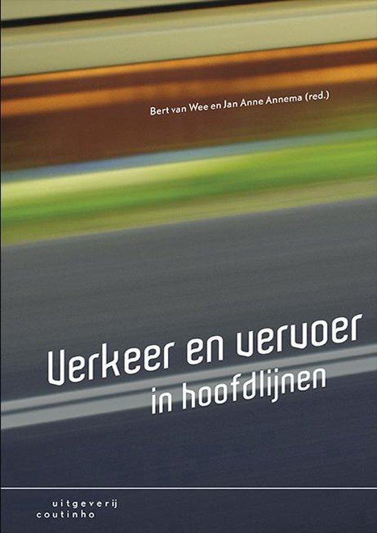 Verkeer en vervoer in hoofdlijnen - Bert van Wee |