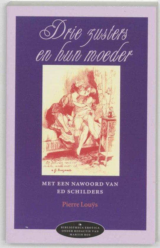 Bibliotheca erotica 3 - Drie zusters en hun moeder - P. Louys  