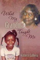 What My Grandma Taught Me