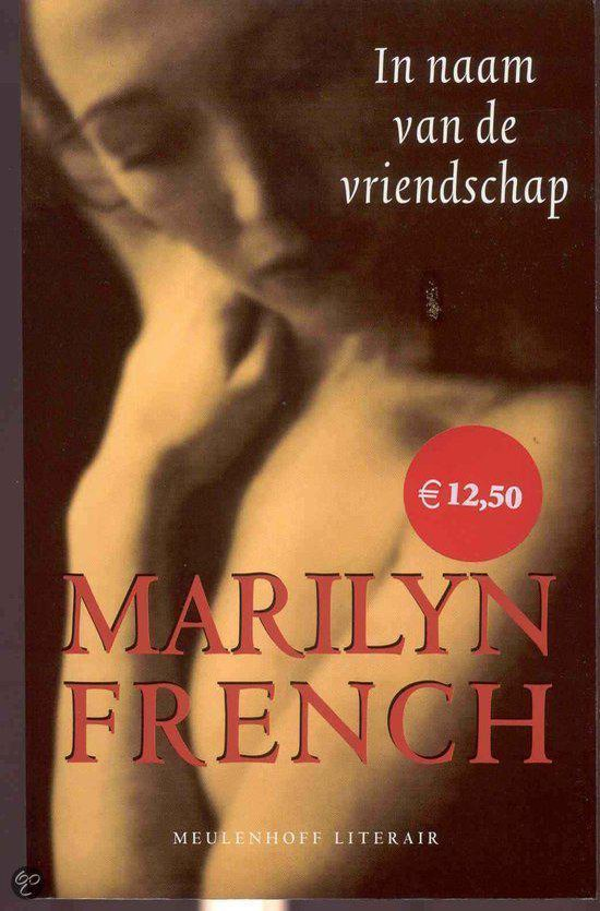 In Naam van de Vriendschap - Marilyn French |
