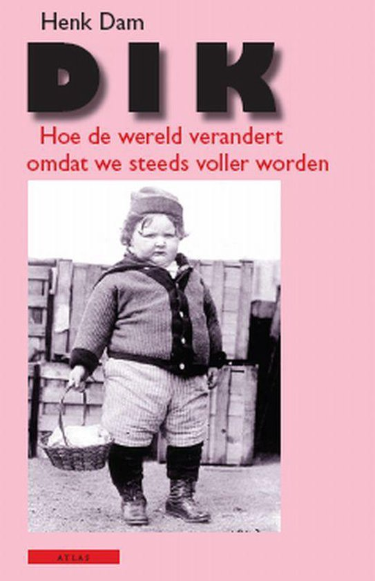 Dik - Henk Dam |