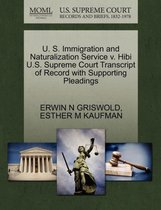 U. S. Immigration and Naturalization Service V. Hibi U.S. Supreme Court Transcript of Record with Supporting Pleadings