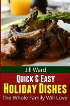 Quick & Easy Holiday Dishes