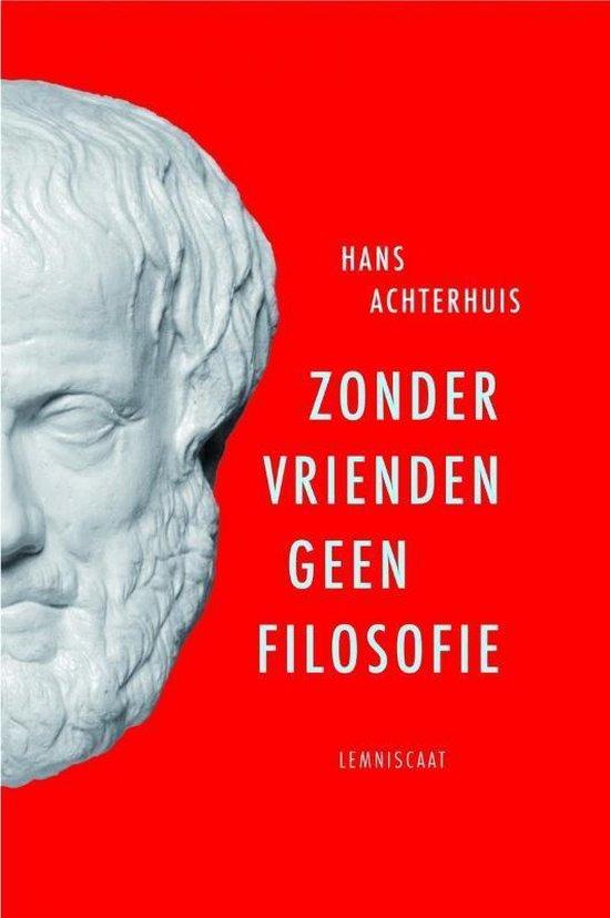 Boek cover Zonder vrienden geen filosofie van Hans Achterhuis (Paperback)