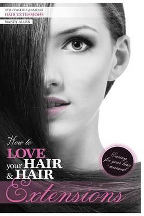 How to Love Your Hair & Hair Extensions