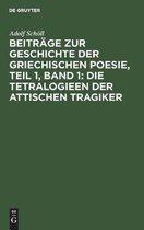 Boek cover Beitrage zur Geschichte der griechischen Poesie, Teil 1, Band 1 van Adolf Schoell