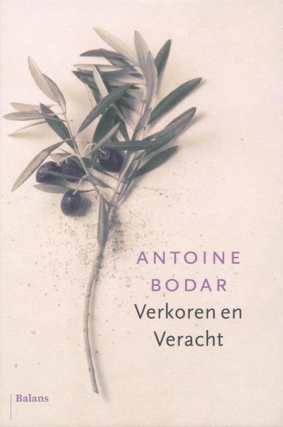 Verkoren en Veracht - Antoine Bodar |