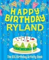 Happy Birthday Ryland - The Big Birthday Activity Book