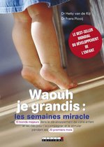 Waouh je grandis : les semaines miracle