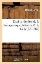 Essai Sur Les Lois de la Therapeutique, Lettres A M. Le Dr X