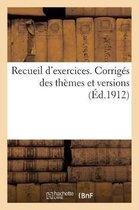Recueil d'Exercices. Corrig s Des Th mes Et Versions