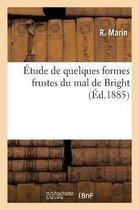 Etude de quelques formes frustes du mal de Bright