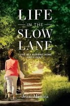 Life in the Slow Lane