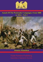 Annals Of The Peninsular Campaigns, From 1808 to 1814—Vol. I