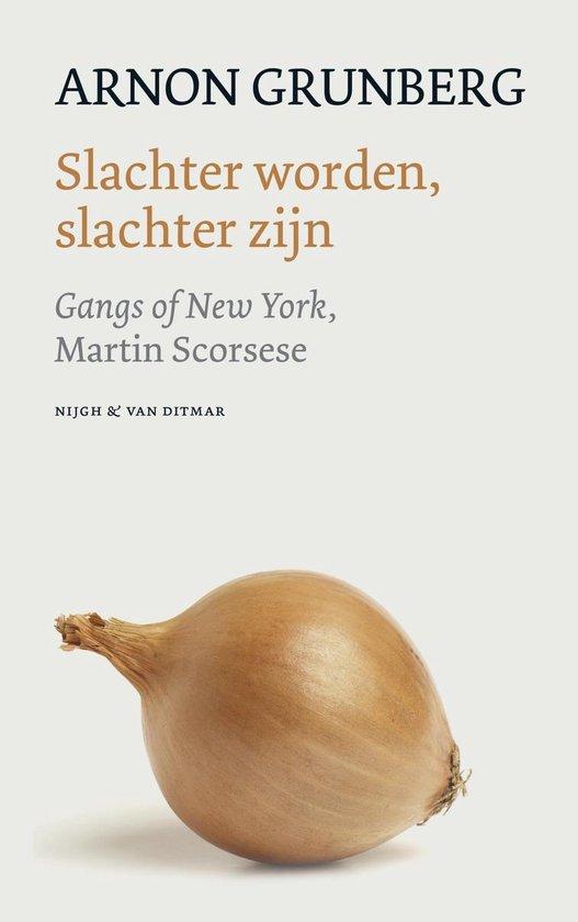 Slachter worden, slachter zijn - Arnon Grunberg |