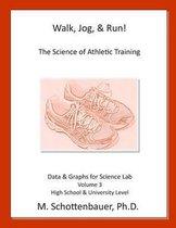 Walk, Jog, & Run
