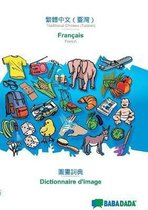 BABADADA, Traditional Chinese (Taiwan) (in chinese script) - Francais, visual dictionary (in chinese script) - dictionnaire visuel