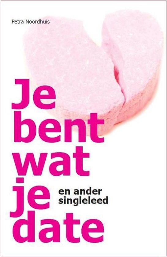 Je bent wat je date - Petra Noordhuis | Fthsonline.com