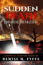 Sudden Death: Loosening Foundations