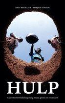 Hulp - Waarom ontwikkelingshulp moet, groeit en verandert