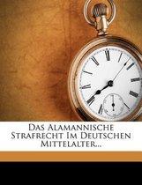 Das Alamannische Strafrecht Im Deutschen Mittelalter...