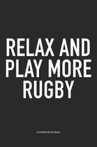 Relax And Play More Rugby