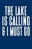 The Lake Is Calling And I Must Go