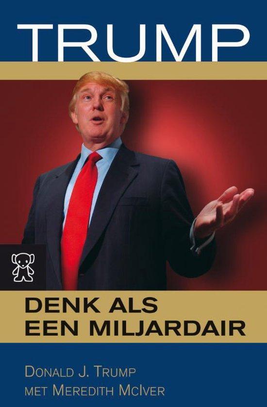 Trump: Denk Als Een Miljardair - Donald J. Trump | Fthsonline.com