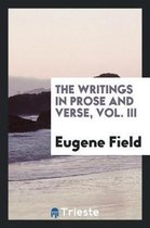 The Writings in Prose and Verse, Vol. III