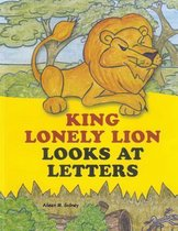 King Lonely Lion Looks at Letters