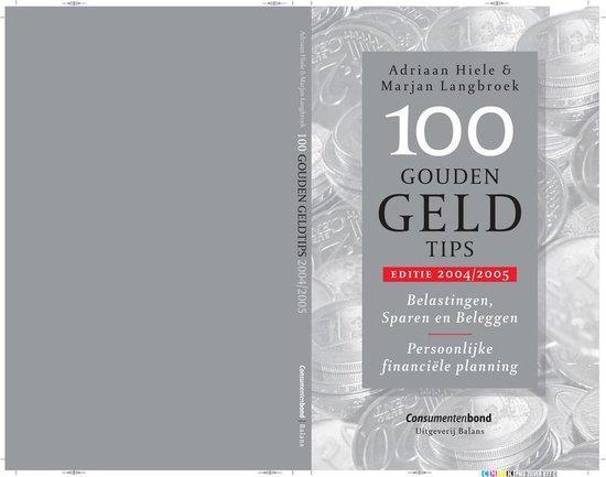Cover van het boek '100 Gouden Geld tips / 2004/2005' van Marjan S. Langbroek en A.L. Hiele