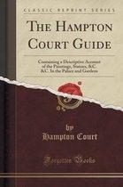 The Hampton Court Guide