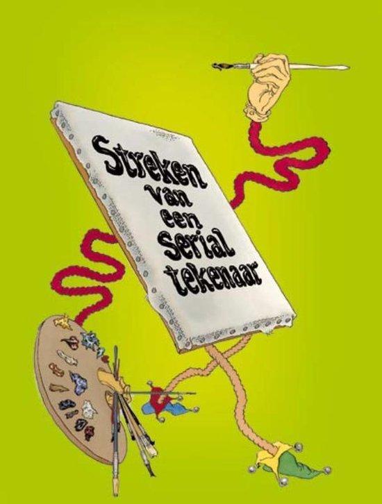 Streken van een Serial tekenaar - Theo van den Boogaard |
