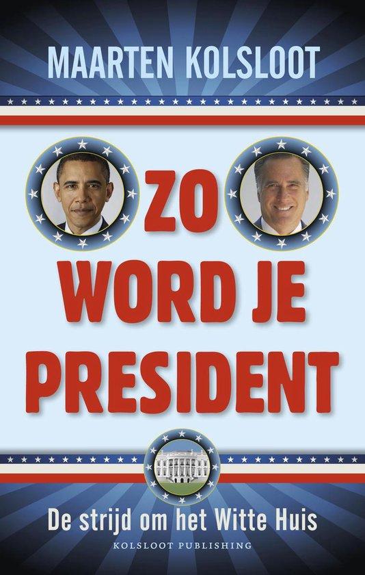 Boek cover Zo word je president van Maarten Kolsloot