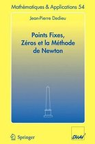 Points Fixes, Zeros ET LA Methode De Newton