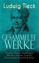 Gesammelte Werke: Romane, Dramen, Erzählungen, Märchen, Aufsätze, Gedichte, Übersetzungen, Biografie & Briefe