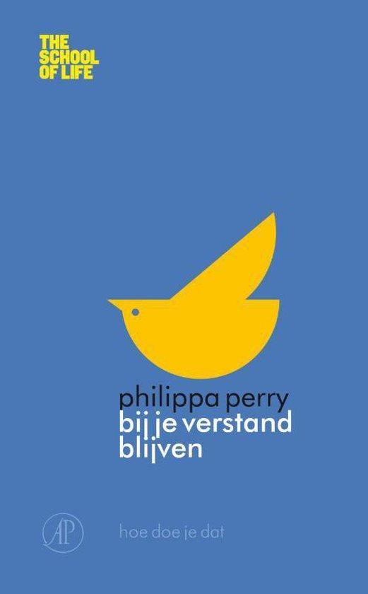Boek cover The School of Life  -   Bij je verstand blijven van Philipa Perry (Paperback)