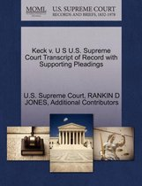 Keck V. U S U.S. Supreme Court Transcript of Record with Supporting Pleadings
