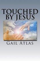 Boek cover Touched by Jesus van Gail Atlas