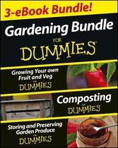 Gardening For Dummies Three e-book Bundle: Growing Your Own Fruit and Veg For Dummies, Composting For Dummies and Storing and Preserving Garden Produce For Dummies