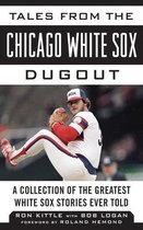 Tales from the Chicago White Sox Dugout